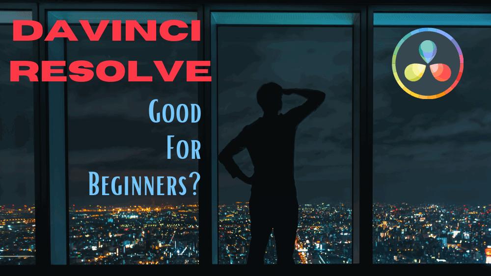 Davinci Resolve Good For Bginners