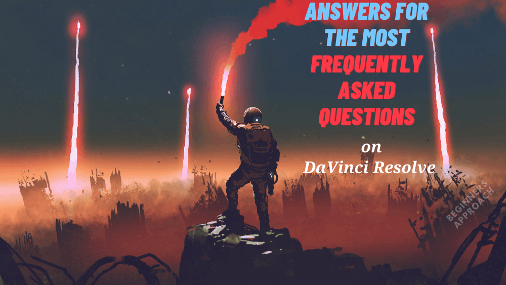 Davinci resolve Frequently Asked Questions 1