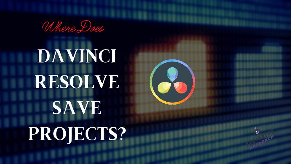 DaVinci Resolve Featured Project Save Beginners Approach